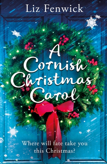 A Cornish Christmas Carol ebook by Liz Fenwick