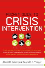 Pocket Guide to Crisis Intervention ebook by Albert R Roberts,Kenneth R Yeager