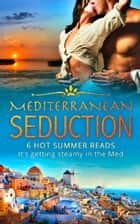 Mediterranean Seduction ebook by Susan Stephens, Anne Mather, Karen Van Der Zee,...