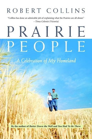 Prairie People - A Celebration of My Homeland ebook by Robert Collins