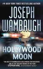 Hollywood Moon ebook by Joseph Wambaugh