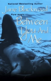 Between You And Me ebook by Jane Blackwood