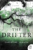 The Drifter ebook by Christine Lennon