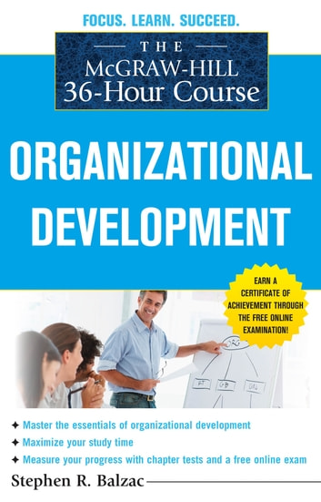 The McGraw-Hill 36-Hour Course: Organizational Development ebook by Stephen Balzac