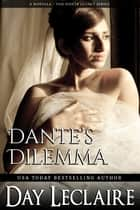 Dante's Dilemma (a Dante Legacy Novella) ebook by Day Leclaire