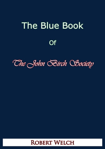 The Blue Book of The John Birch Society [Fifth Edition] ebook by Robert Welch