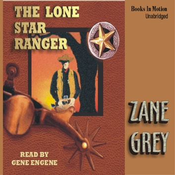 The Lone Star Ranger audiobook by Zane Grey