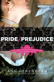 Pride/Prejudice - A Novel of Mr. Darcy, Elizabeth Bennet, and Their Other Loves ebook by Ann Herendeen