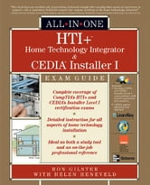 HTI+™ Home Technology Integration and CEDIA® Installer I All-in-One Exam Guide ebook by Gilster, Ron
