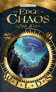 The Edge of Chaos: The Wilds ebook by Jak Koke