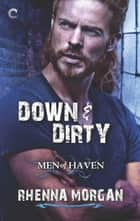 Down & Dirty - A Sexy Contemporary Romance 電子書 by Rhenna Morgan