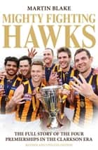 Mighty Fighting Hawks ebook by Martin Blake