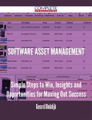 software asset management - Simple Steps to Win, Insights and Opportunities for Maxing Out Success ebook by Gerard Blokdijk