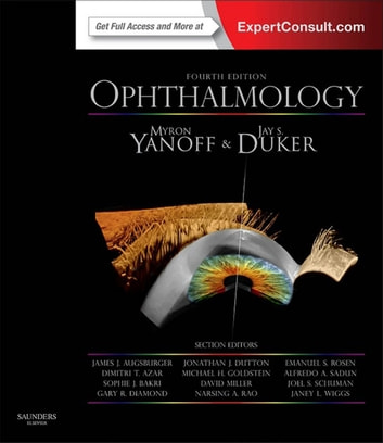 Ophthalmology E-Book - Expert Consult: Online and Print ebook by Myron Yanoff, MD,Jay S. Duker, MD