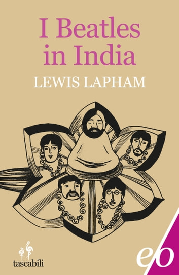 I Beatles in India ebook by Lewis Lapham