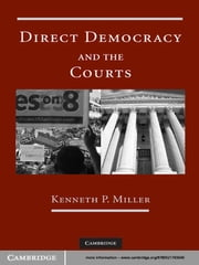 Direct Democracy and the Courts ebook by Kenneth P. Miller