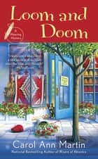 Loom and Doom ebook by Carol Ann Martin
