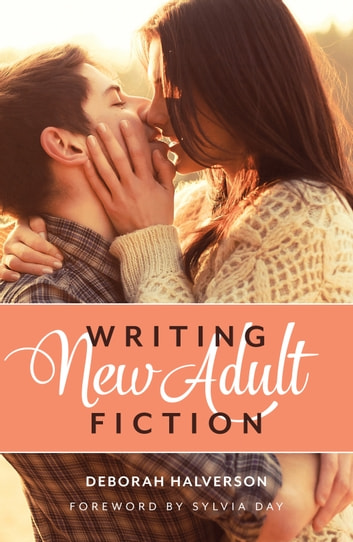 Writing New Adult Fiction - How to Write and Sell New-Adult Fiction ebook by Deborah Halverson