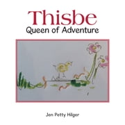 Thisbe - Queen of Adventure ebook by Jen Petty Hilger
