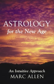Astrology for the New Age ebook by Marc Allen