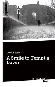 A Smile to Tempt a Lover ebook by David Hay