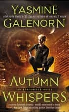 Autumn Whispers ebook by Yasmine Galenorn