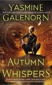 Autumn Whispers - An Otherworld Novel ebook by Yasmine Galenorn
