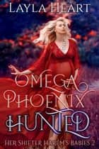 Omega Phoenix: Hunted ebook by