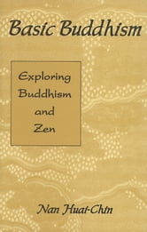 Basic Buddhism: Exploring Buddhism and Zen ebook by Nan, Huai-Chin