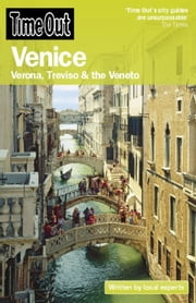 Time Out Venice - Verona, Treviso, and the Veneto ebook by Editors of Time Out