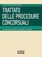 Trattato delle procedure concorsuali - Volume 4 ebook by L. Ghia - C. Piccininni - F. Severini