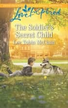 The Soldier's Secret Child ebook by Lee Tobin McClain