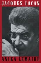 Jacques Lacan ebook by Anika Lemaire