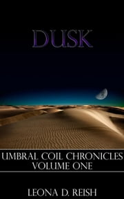 Dusk - Umbral Coil Chronicles, #1 ebook by Leona D. Reish