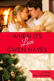 When It's Love - Silver Pines, #3 ebook by Gwen Hayes