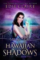 Empath: Hawaiian Shadows, Book Two ebook by Edie Claire