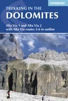 Trekking in the Dolomites - Alta Via 1 and Alta Via 2 ebook by Gillian Price