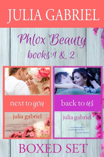 Phlox Beauty Boxed Set: Books 1 & 2 Next to You and Back to Us - The Phlox Beauty Series ebook by Julia Gabriel