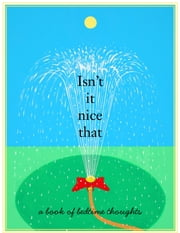 Isn't it Nice That - A Book of Bedtime Thoughts ebook by E.J. Pettinger,E.J. Pettinger