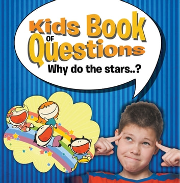 Kids Book of Questions. Why do the Stars..? - Trivia for Kids Of All Ages In - Astronomy ebook by Speedy Publishing LLC