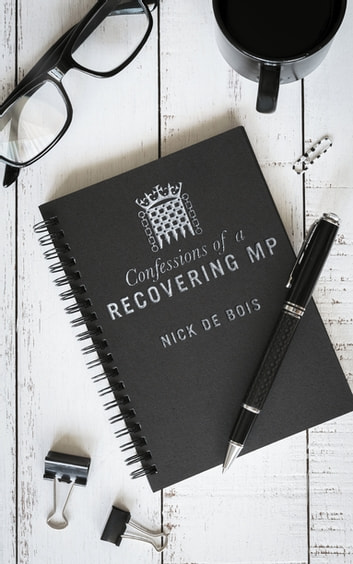 Confessions of A Recovering MP ebook by Nick DeBois