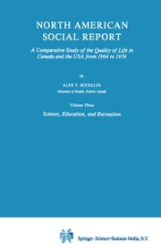 North American Social Report - A Comparative Study of the Quality of Life in Canada and the USA from 1964 to 1974 ebook by Alex C. Michalos