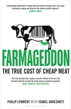 Farmageddon - The True Cost of Cheap Meat ebook by Philip Lymbery