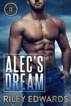 Alec's Dream - Romantic Suspense / Small Town Romance ebook by Riley Edwards