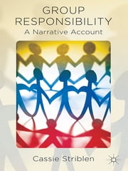 Group Responsibility - A Narrative Account ebook by Dr Cassie Striblen