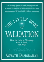 The Little Book of Valuation - How to Value a Company, Pick a Stock and Profit ebook by Aswath Damodaran