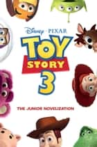 Toy Story 3 Junior Novel ebook by Disney Press