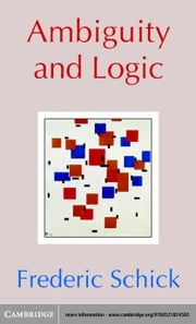 Ambiguity and Logic ebook by Schick, Frederic