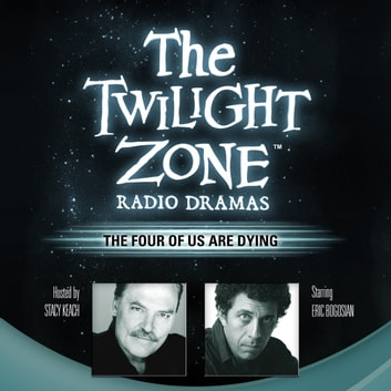 The Four of Us Are Dying audiobook by Rod Serling,George Clayton Johnson,Stacy Keach,Carl Amari