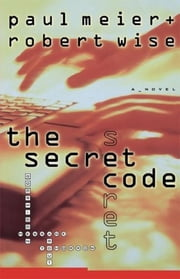 The Secret Code ebook by Paul Meier,Robert Wise